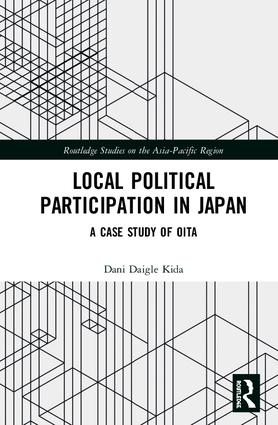 Local Political Participation in Japan: A Case Study of Oita, 1st Edition (Hardback) book cover