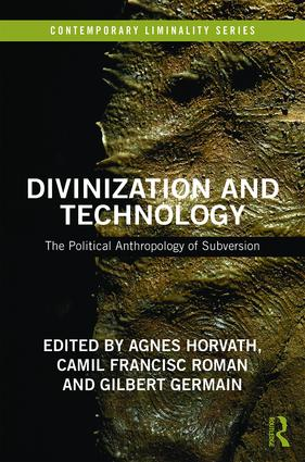 Divinization and Technology: The Political Anthropology of Subversion book cover