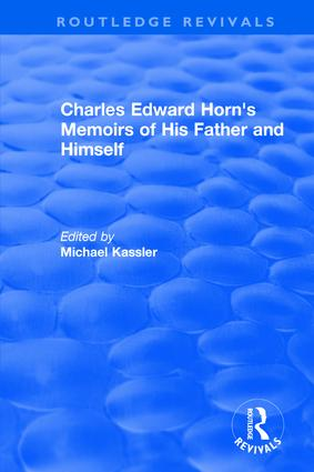 Routledge Revivals: Charles Edward Horn's Memoirs of His Father and Himself (2003): 1st Edition (Hardback) book cover