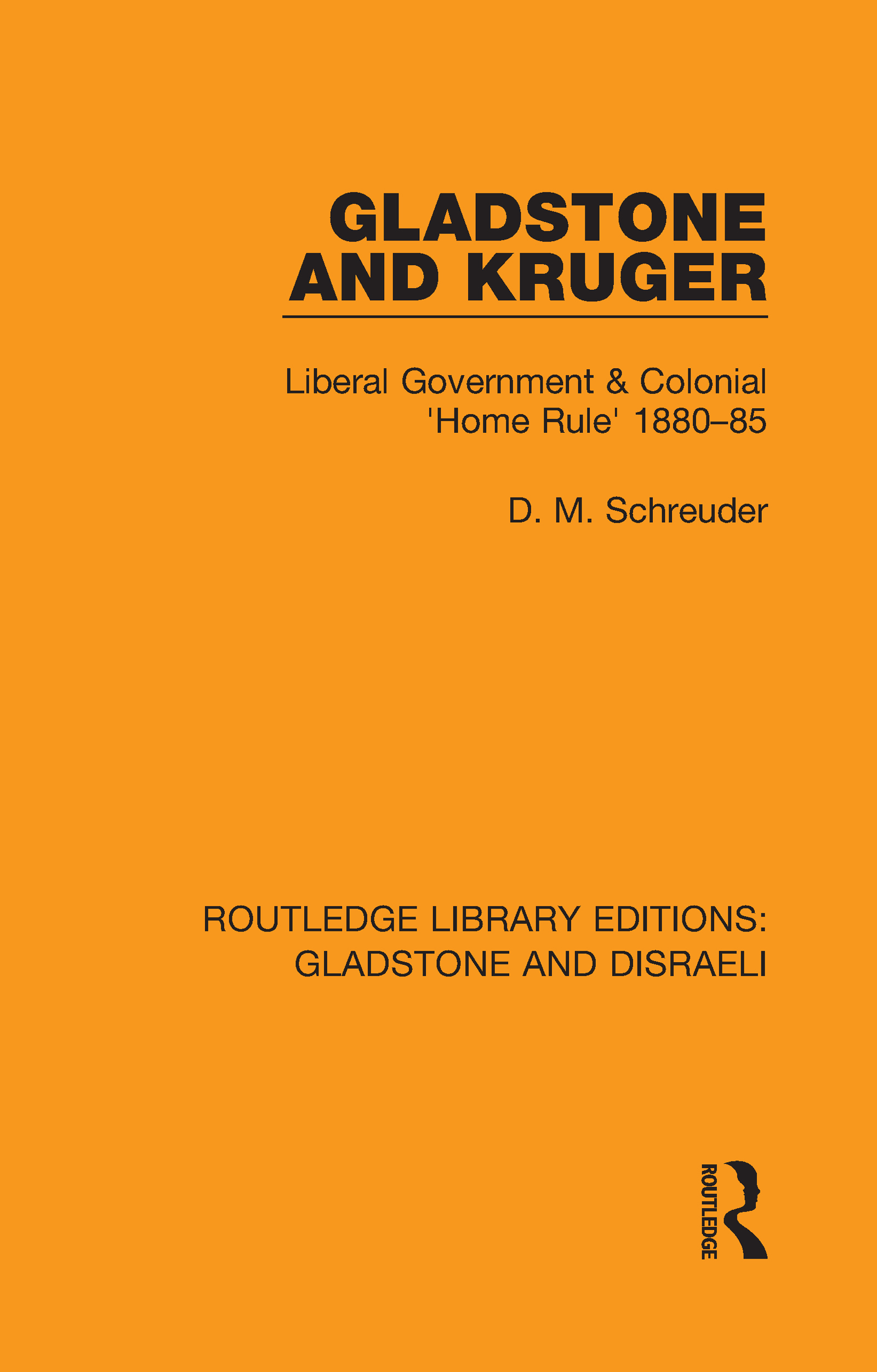 Gladstone and Kruger: Liberal Government & Colonial 'Home Rule' 1880-85 book cover