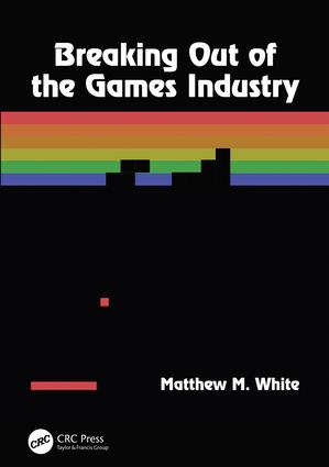 Breaking Out of the Games Industry: Designing Tutorials for Video Games, 2nd Edition (Paperback) book cover