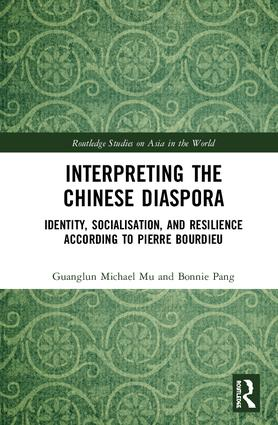 Interpreting the Chinese Diaspora: Identity, Socialisation, and Resilience According to Pierre Bourdieu, 1st Edition (Hardback) book cover