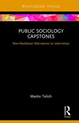 Public Sociology Capstones: Non-Neoliberal Alternatives to Internships book cover