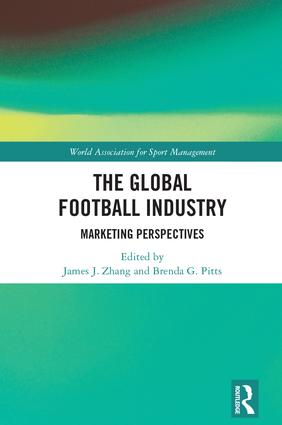 The Global Football Industry: Marketing Perspectives, 1st Edition (Hardback) book cover