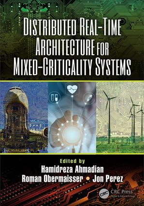 Distributed Real-Time Architecture for Mixed-Criticality Systems: 1st Edition (Hardback) book cover
