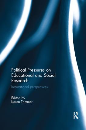 Political Pressures on Educational and Social Research: International perspectives book cover