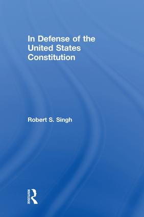 In Defense of the United States Constitution: 1st Edition (Hardback) book cover