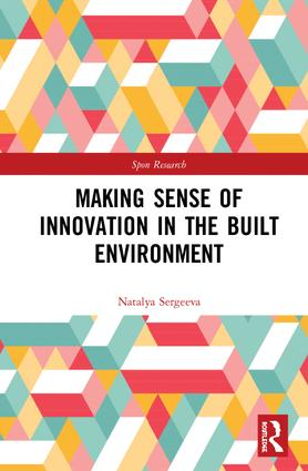 Making Sense of Innovation in the Built Environment book cover