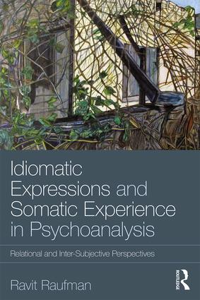 Idiomatic Expressions and Somatic Experience in Psychoanalysis