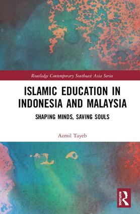 Islamic Education in Indonesia and Malaysia: Shaping Minds, Saving Souls, 1st Edition (Hardback) book cover