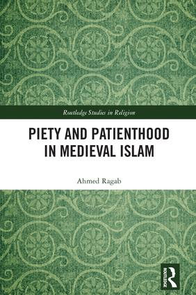 Piety and Patienthood in Medieval Islam (Hardback) book cover