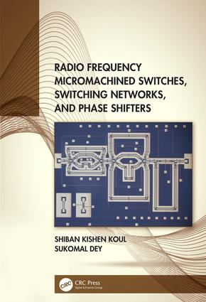 Radio Frequency Micromachined Switches, Switching Networks, and Phase Shifters: 1st Edition (Hardback) book cover
