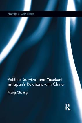 Political Survival and Yasukuni in Japan's Relations with China: 1st Edition (e-Book) book cover