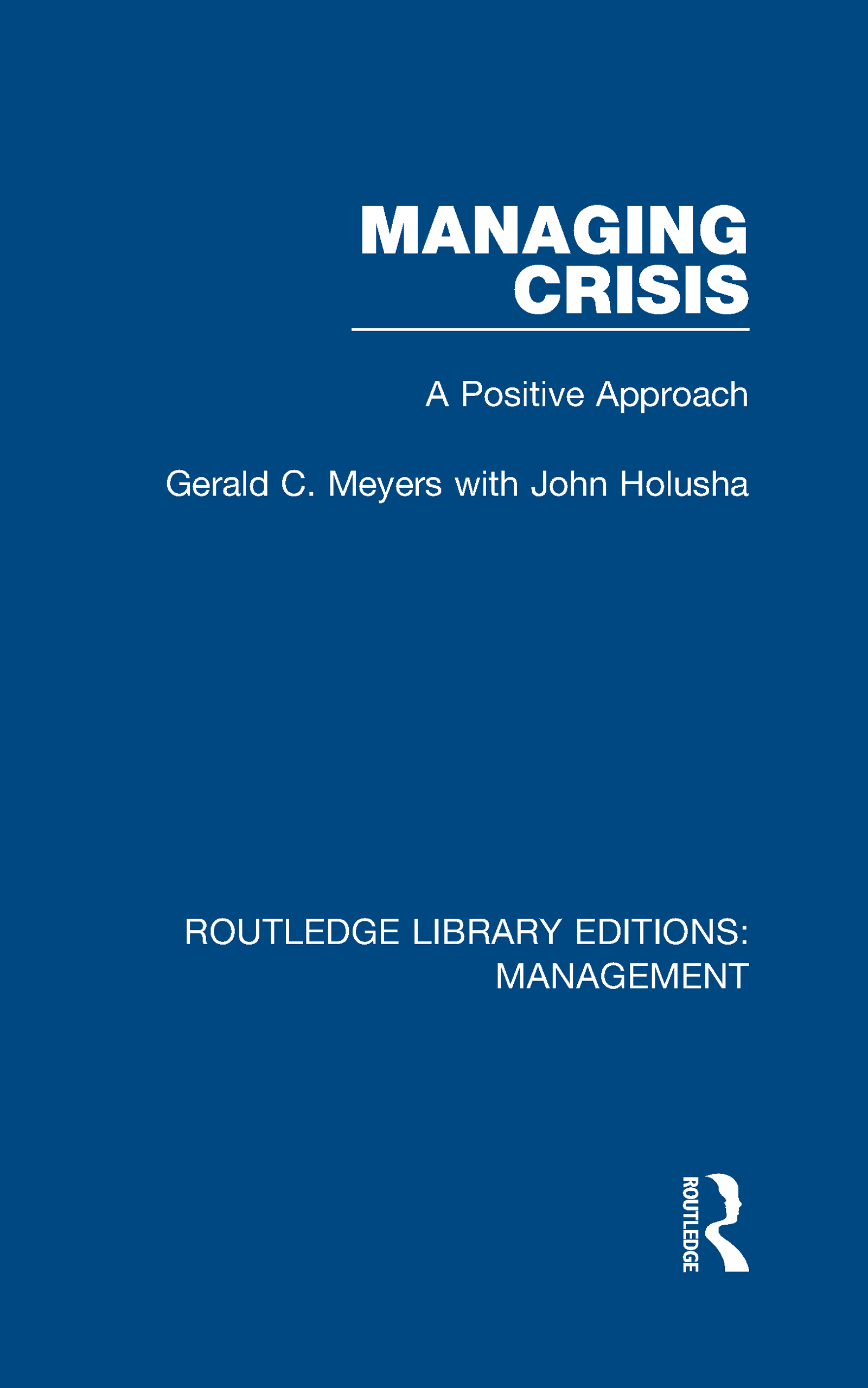Managing Crisis: A Positive Approach, 1st Edition (Hardback) book cover