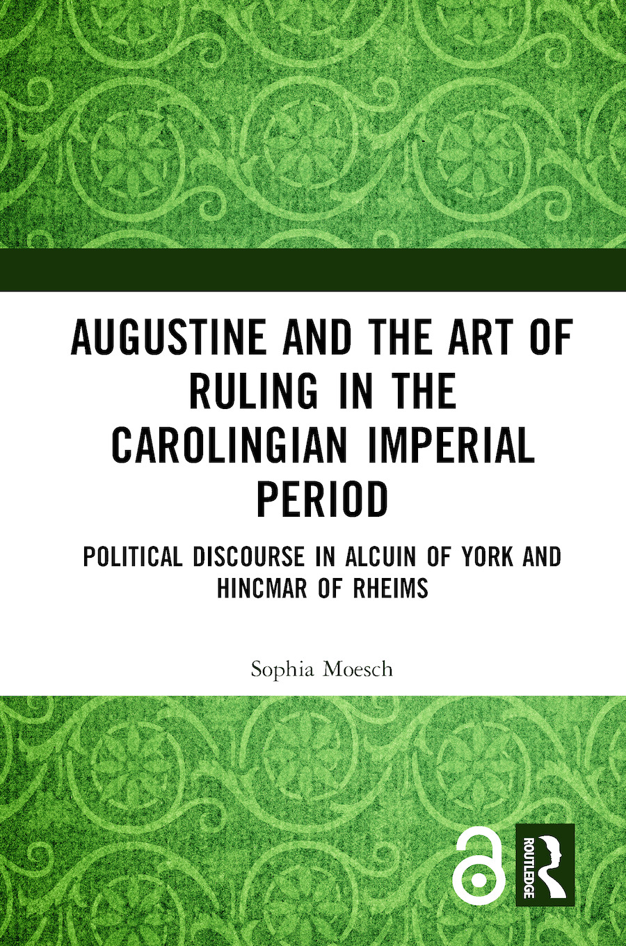 Augustine and the Art of Ruling in the Carolingian Imperial Period: Political Discourse in Alcuin of York and Hincmar of Rheims book cover