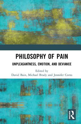 Philosophy of Pain: Unpleasantness, Emotion, and Deviance (Hardback) book cover