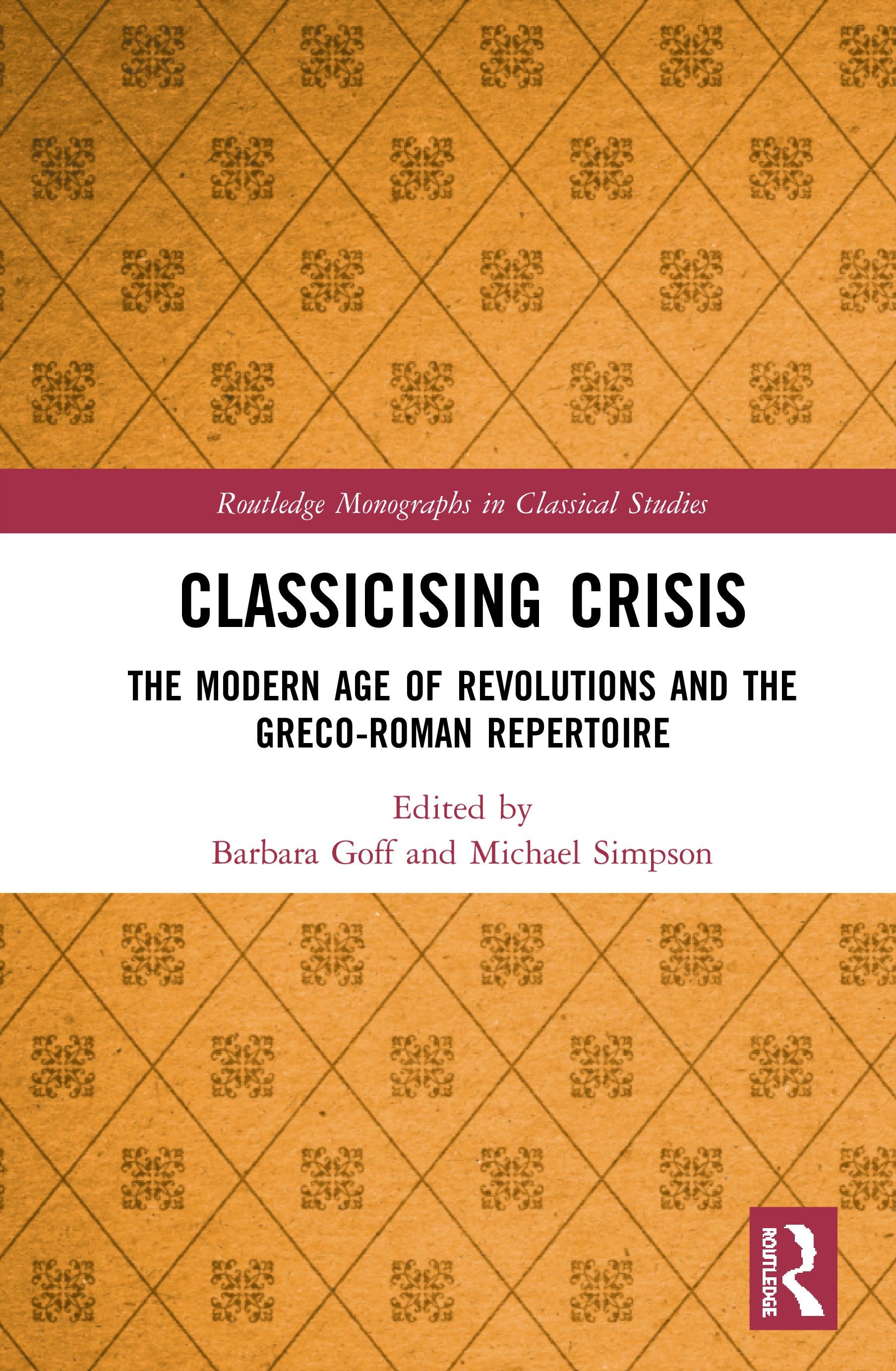 Classicising Crisis: The Modern Age of Revolutions and the Greco-Roman Repertoire, 1st Edition (Hardback) book cover
