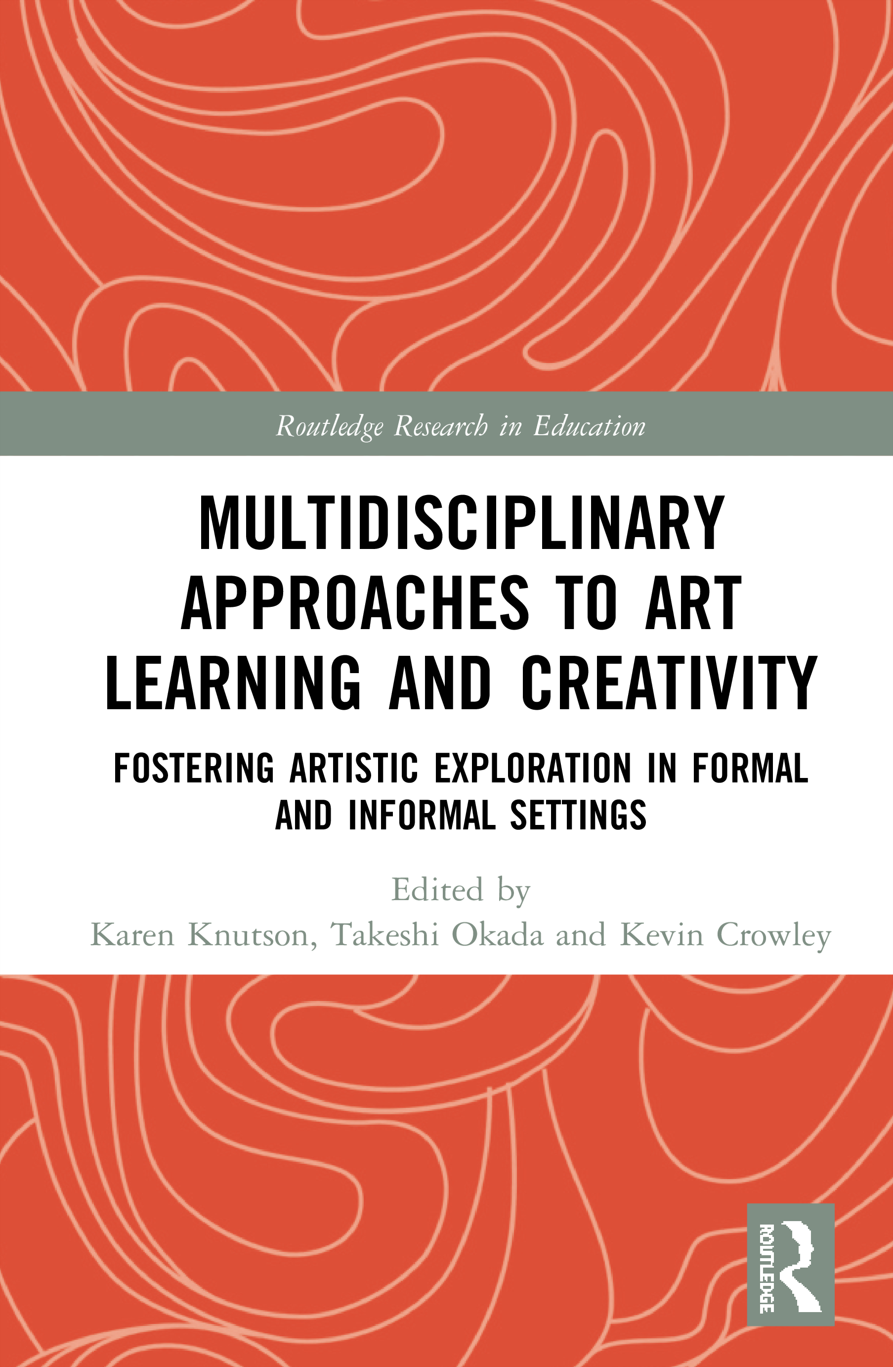 Multidisciplinary Approaches to Art Learning and Creativity: Fostering Artistic Exploration in Formal and Informal Settings book cover