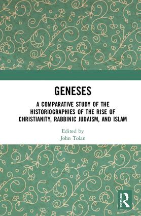 Geneses: A Comparative Study of the Historiographies of the Rise of Christianity, Rabbinic Judaism, and Islam book cover
