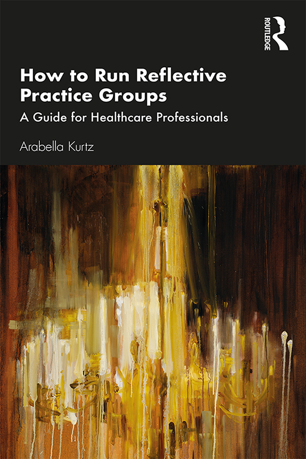 How to Run Reflective Practice Groups: A Guide for Healthcare Professionals, 1st Edition (Hardback) book cover