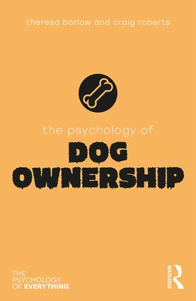 The Psychology of Dog Ownership: 1st Edition (Paperback) book cover