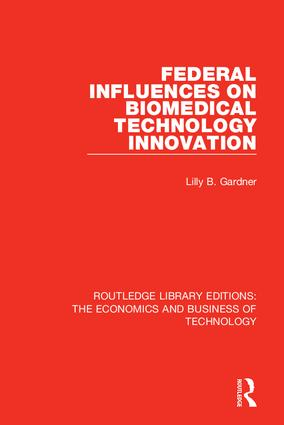 Federal Influences on Biomedical Technology Innovation: 1st Edition (Hardback) book cover