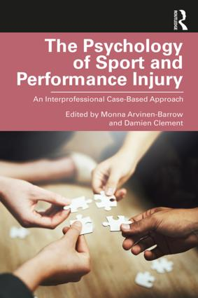 The Psychology of Sport and Performance Injury: An Interprofessional Case-Based Approach book cover