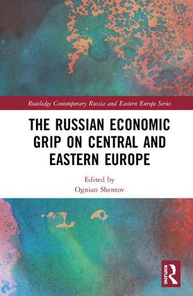 The Russian Economic Grip on Central and Eastern Europe book cover