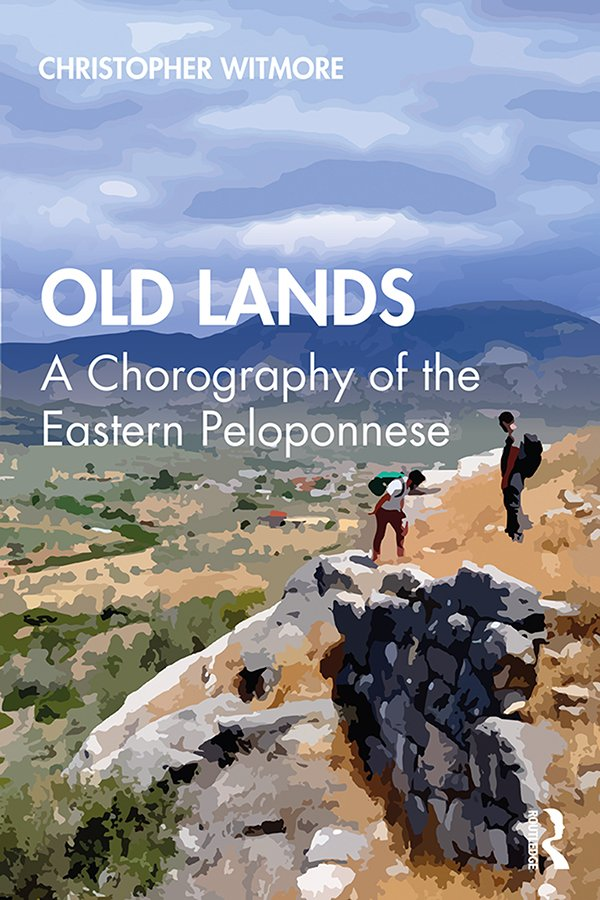 Old Lands: A Chorography of the Eastern Peloponnese, 1st Edition (Paperback) book cover