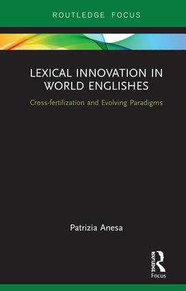Lexical Innovation in World Englishes: Cross-fertilization and Evolving Paradigms, 1st Edition (Hardback) book cover