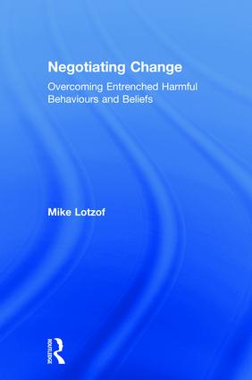Negotiating Change: Overcoming Entrenched Harmful Behaviours and Beliefs book cover