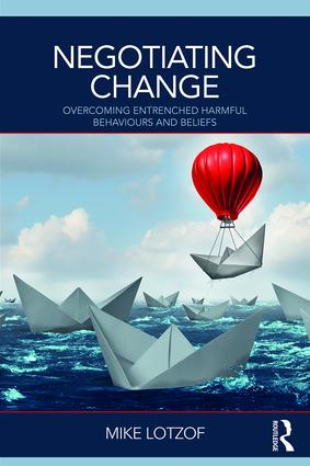 Negotiating Change: Overcoming Entrenched Harmful Behaviours and Beliefs, 1st Edition (Paperback) book cover