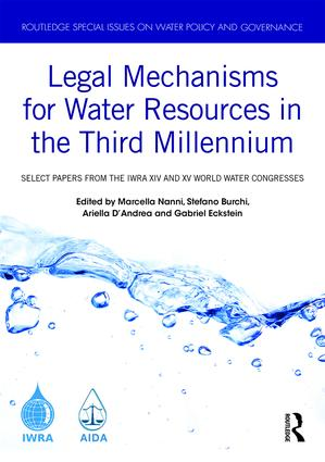 Legal Mechanisms for Water Resources in the Third Millennium: Select papers from the IWRA XIV and XV World Water Congresses book cover