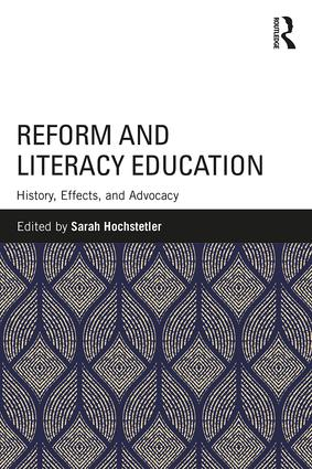 Reform and Literacy Education: History, Effects, and Advocacy, 1st Edition (Paperback) book cover