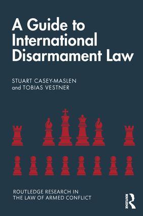 A Guide to International Disarmament Law: 1st Edition (Paperback) book cover