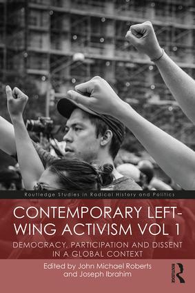 Contemporary Left-Wing Activism Vol 1: Democracy, Participation and Dissent in a Global Context book cover