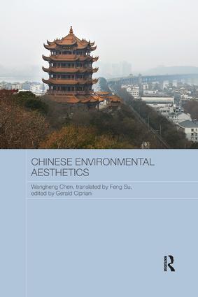 Chinese Environmental Aesthetics: Wangheng Chen, Wuhan University, China, translated by Feng Su, Hunan Normal University, China, 1st Edition (Paperback) book cover