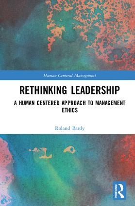 Rethinking Leadership: A Human Centered Approach to Management Ethics (Hardback) book cover