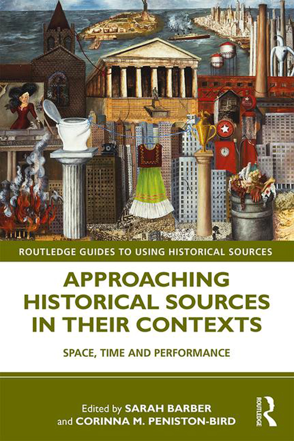 Approaching Historical Sources in their Contexts: Space, Time and Performance book cover