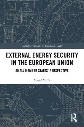External Energy Security in the European Union: Small Member States' Perspective book cover