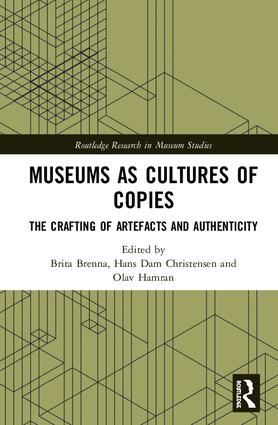 Museums as Cultures of Copies: The Crafting of Artefacts and Authenticity book cover