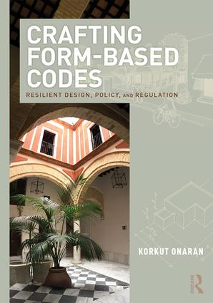 Crafting Form-Based Codes: Resilient Design, Policy, and Regulation book cover