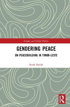 Gendering Peace: UN Peacebuilding in Timor-Leste book cover