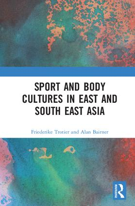 Sport and Body Cultures in East and Southeast Asia: 1st Edition (Hardback) book cover