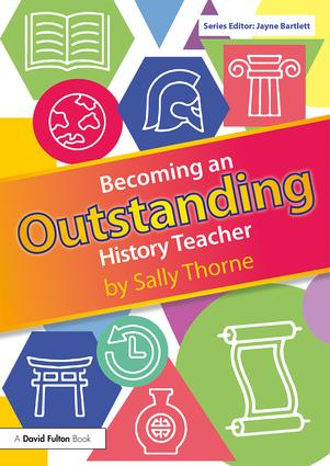 Becoming an Outstanding History Teacher: 1st Edition (Paperback) book cover
