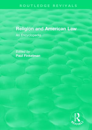 Routledge Revivals: Religion and American Law (2006): An Encyclopedia book cover