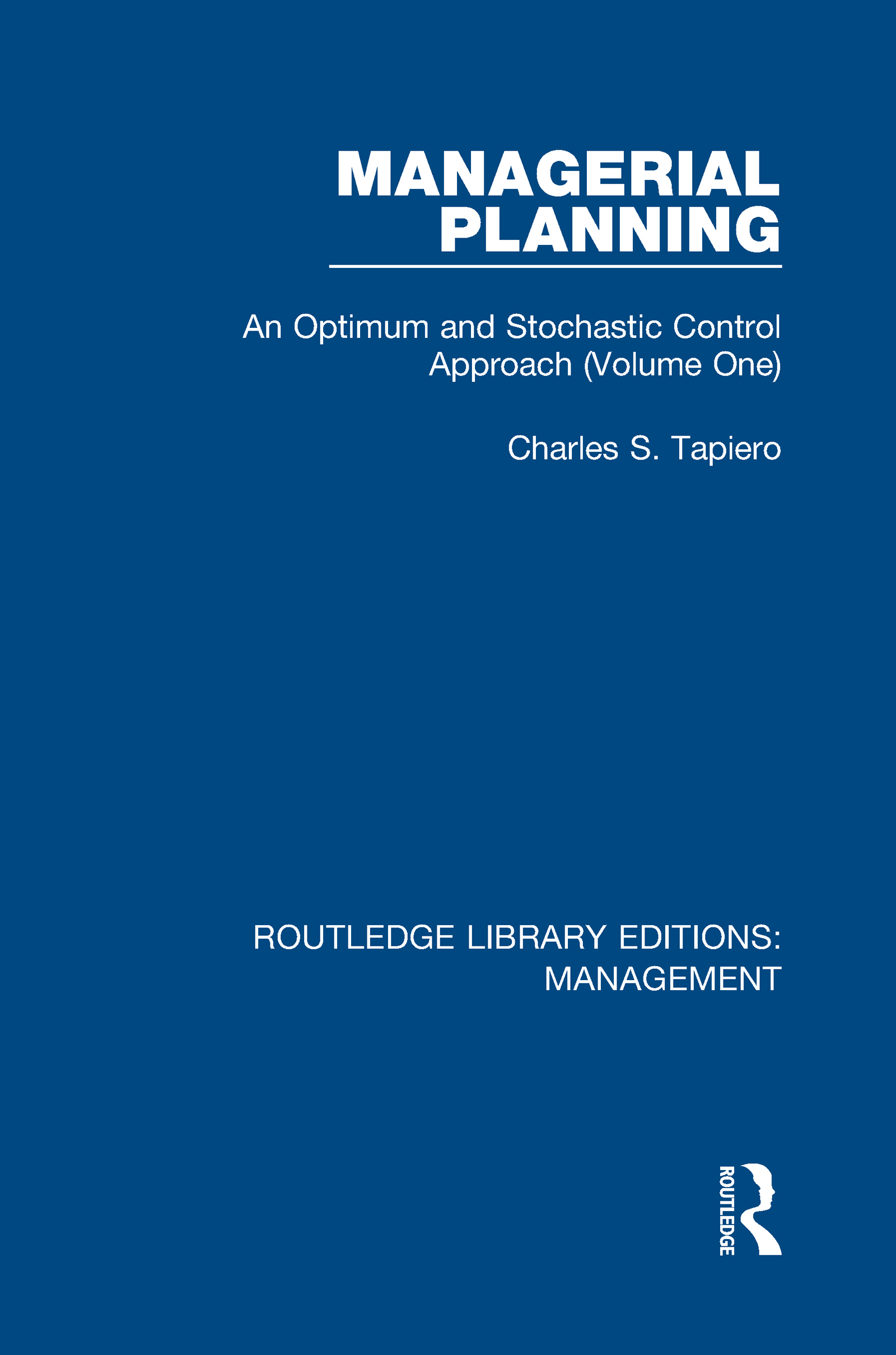 Managerial Planning: An Optimum and Stochastic Control Approach (Volume 1), 1st Edition (Hardback) book cover