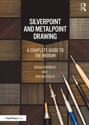 Silverpoint and Metalpoint Drawing: A Complete Guide to the Medium, 1st Edition (Paperback) book cover