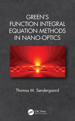 Green's Function Integral Equation Methods in Nano-Optics: 1st Edition (Hardback) book cover