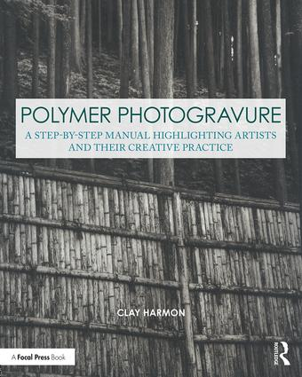 Polymer Photogravure: A Step-by-Step Manual, Highlighting Artists and Their Creative Practice book cover